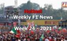 Hottest F1 News of week 24 - 2021